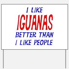 I Like Iguanas Yard Sign