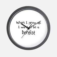 When I grow up I want to be a Dentist Wall Clock