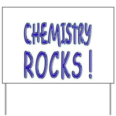 Chemistry Rocks ! Yard Sign
