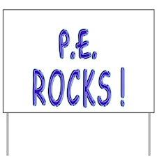 P.E. Rocks ! Yard Sign