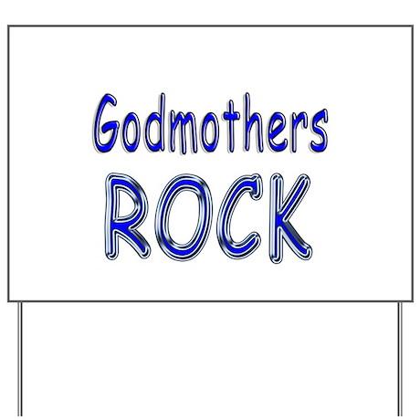 Godmothers Rock Yard Sign