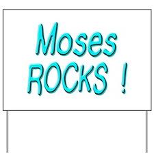 Moses Rocks ! Yard Sign