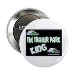 The Trailer Park King Button