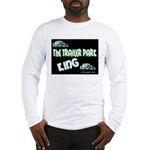 The Trailer Park King Long Sleeve T-Shirt