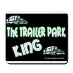 The Trailer Park King Mousepad