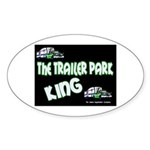 The Trailer Park King Oval Sticker