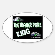 The Trailer Park King Oval Bumper Stickers