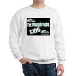 The Trailer Park King Sweatshirt