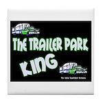 The Trailer Park King Tile Coaster