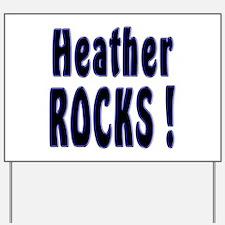 Heather Rocks ! Yard Sign