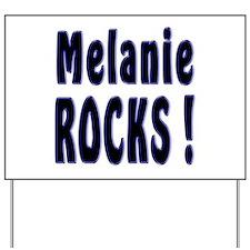 Melanie Rocks ! Yard Sign
