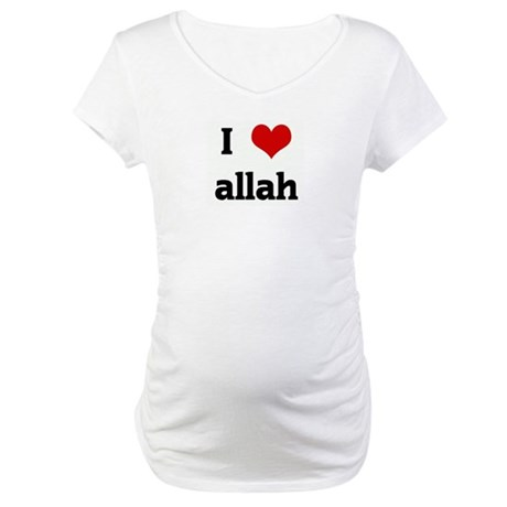 I Love allah Maternity T-Shirt