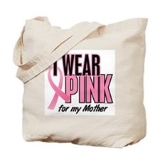 I Wear Pink For My Mother 10 Tote Bag