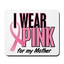 I Wear Pink For My Mother 10 Mousepad
