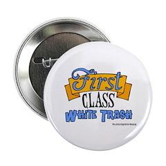 First Class White Trash Button