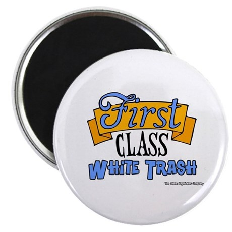 First Class White Trash Magnet