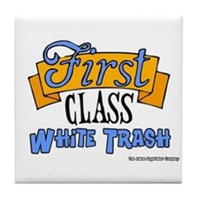 First Class White Trash Tile Coaster