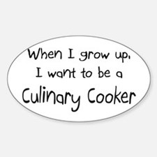 When I grow up I want to be a Culinary Cooker Stic