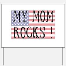 My Mom Rocks ! Yard Sign