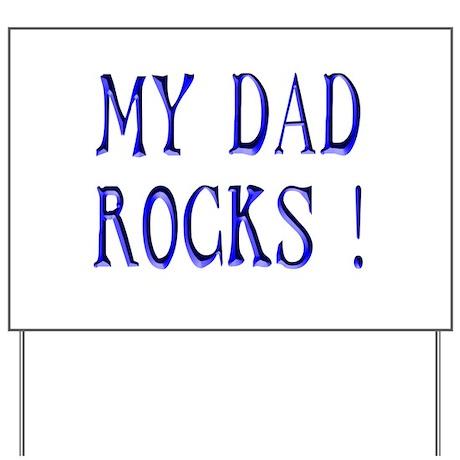 My Dad Rocks ! Yard Sign