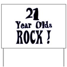 21 Year Olds Rock ! Yard Sign