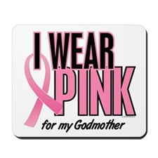 I Wear Pink For My Godmother 10 Mousepad