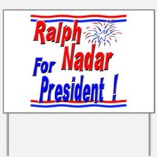 Nadar for President Yard Sign