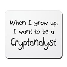 When I grow up I want to be a Cryptanalyst Mousepa