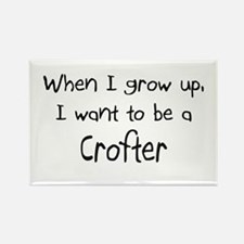 When I grow up I want to be a Crofter Rectangle Ma