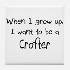 When I grow up I want to be a Crofter Tile Coaster