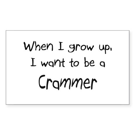 When I grow up I want to be a Crammer Sticker (Rec
