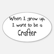 When I grow up I want to be a Crafter Decal