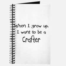When I grow up I want to be a Crafter Journal
