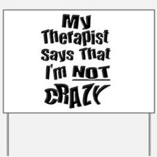 Crazy Therapist Yard Sign