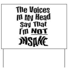 Insane Voices Yard Sign