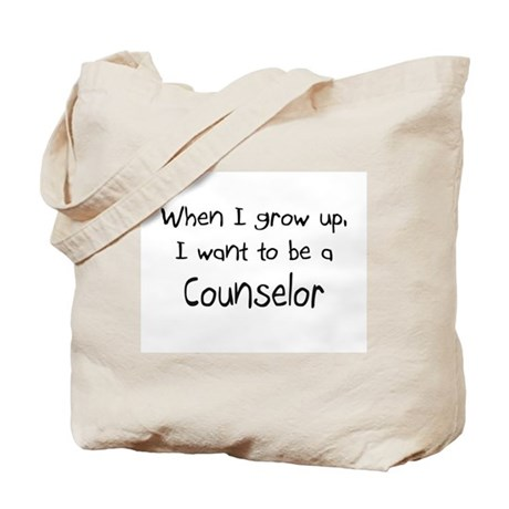 When I grow up I want to be a Counselor Tote Bag