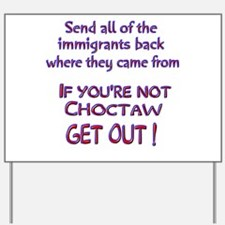 Not Choctaw ? Yard Sign