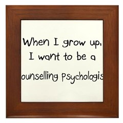 When I grow up I want to be a Counselling Psycholo