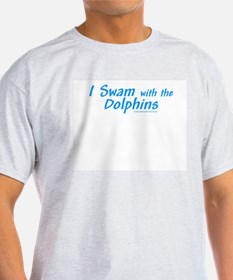 I Swam with Dolphins - Ash Grey T-Shirt