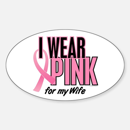I Wear Pink For My Wife 10 Oval Decal