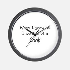 When I grow up I want to be a Cook Wall Clock