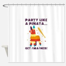 Party Like A Pinata Shower Curtain