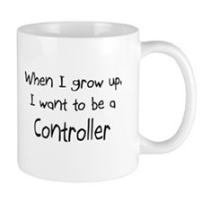 When I grow up I want to be a Controller Mug