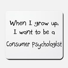 When I grow up I want to be a Consumer Psychologis