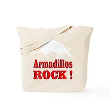 Armadillos Rock ! Tote Bag
