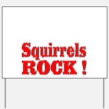 Squirrels Rock ! Yard Sign