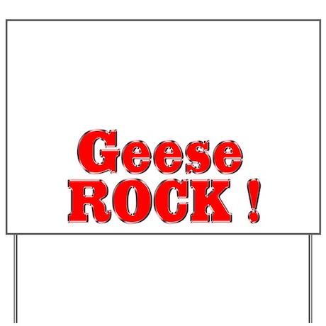 Geese Rock ! Yard Sign