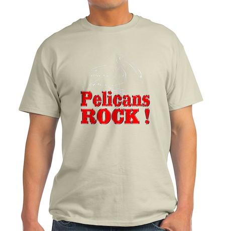 Pelicans Rock ! Light T-Shirt
