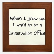 When I grow up I want to be a Conservation Officer