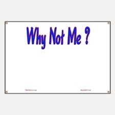 Why Not Me ? Banner